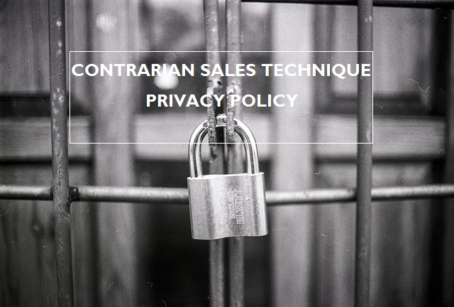 Contrarian sales technique privacy policy