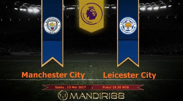 Prediksi Bola : Manchester City Vs Leicester City , Sabtu 13 Mei 2017 Pukul 18.30 WIB