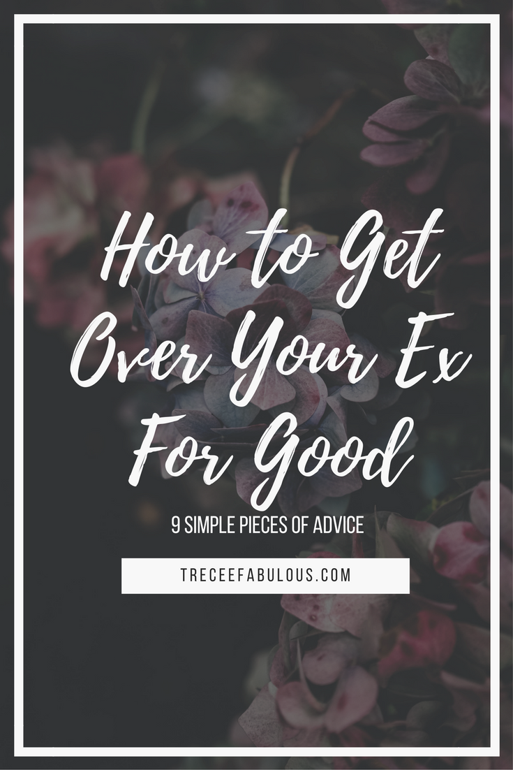 How to get over an ex for good