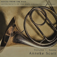 Voices from the Past, music for French horn, instruments from the Bate Collection played by Anneke Scott