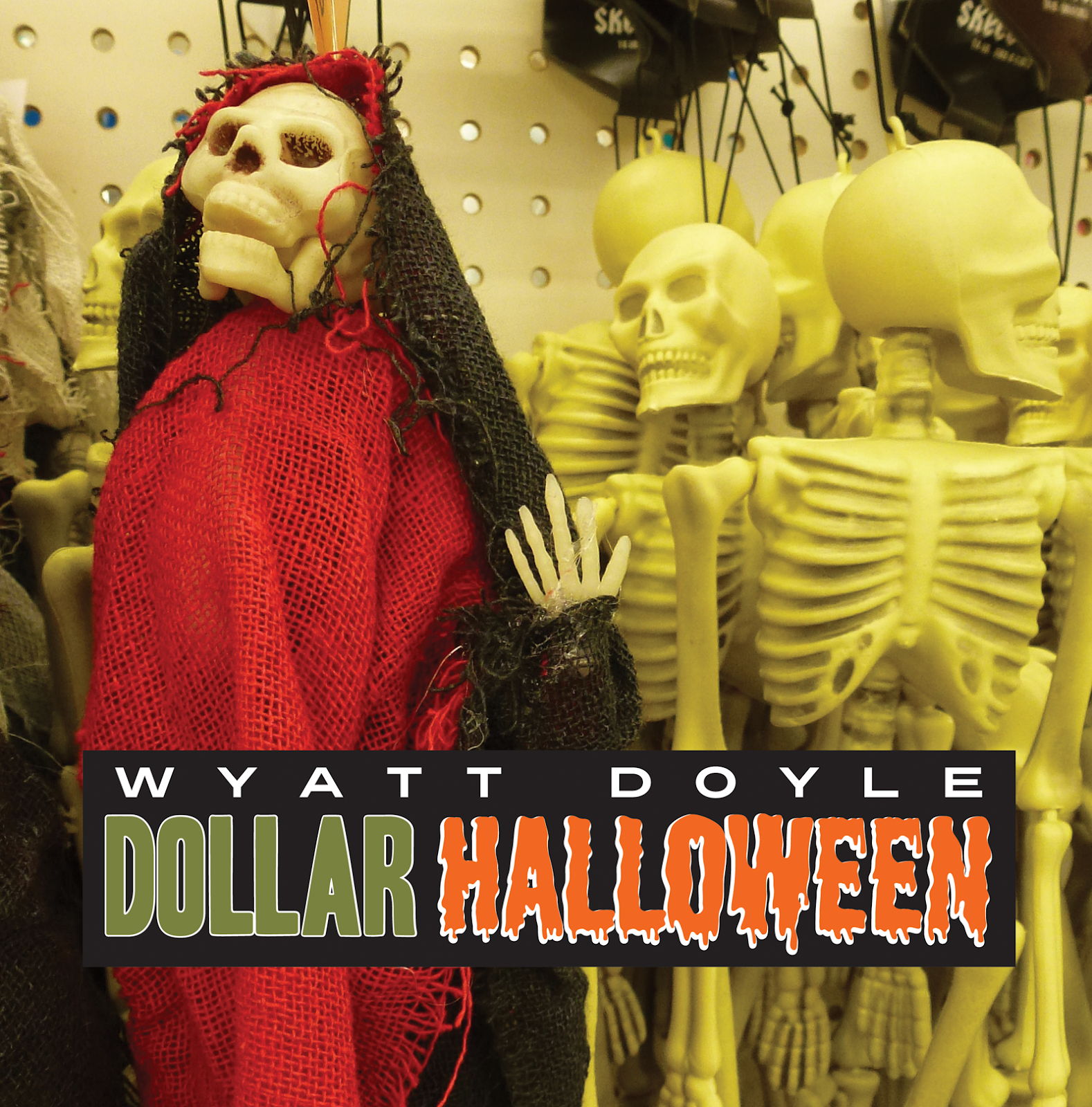 DOLLAR HALLOWEEN / Wyatt Doyle