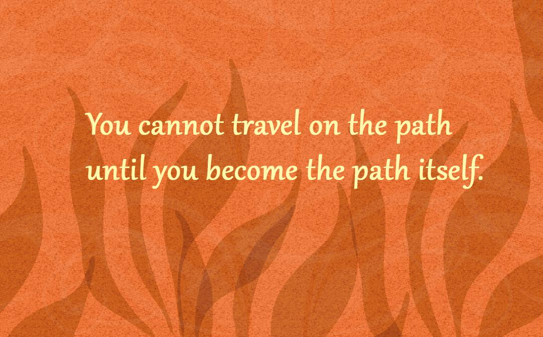 You Cannot Travel On The Path Until Buddha Message Writer
