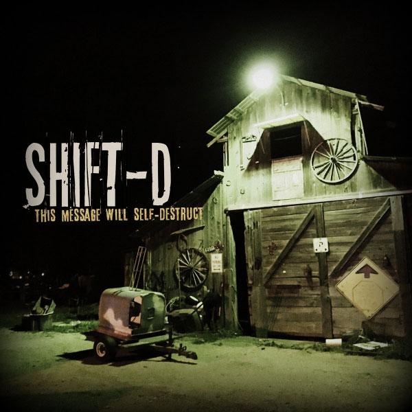 "Shift-D stream new album ""This Message Will Self-Destruct"""