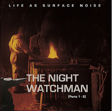Life As Surface Noise - The Night Watchman