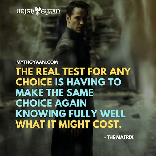 Matrix Quotes Photo - Oracle Quotes: The real test for any choice is having to make the same choice again knowing fully well what it might cost.