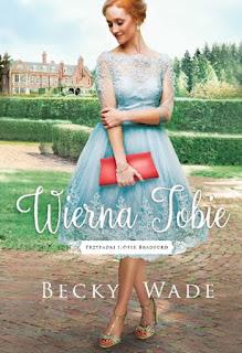 Wierna Tobie - Becky Wade
