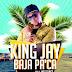 King Jay - Baja Pa Ca