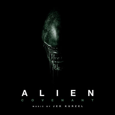 Jed Kurzel - Alien: Covenant (Original Soundtrack Album) - Album Download, Itunes Cover, Official Cover, Album CD Cover Art, Tracklist