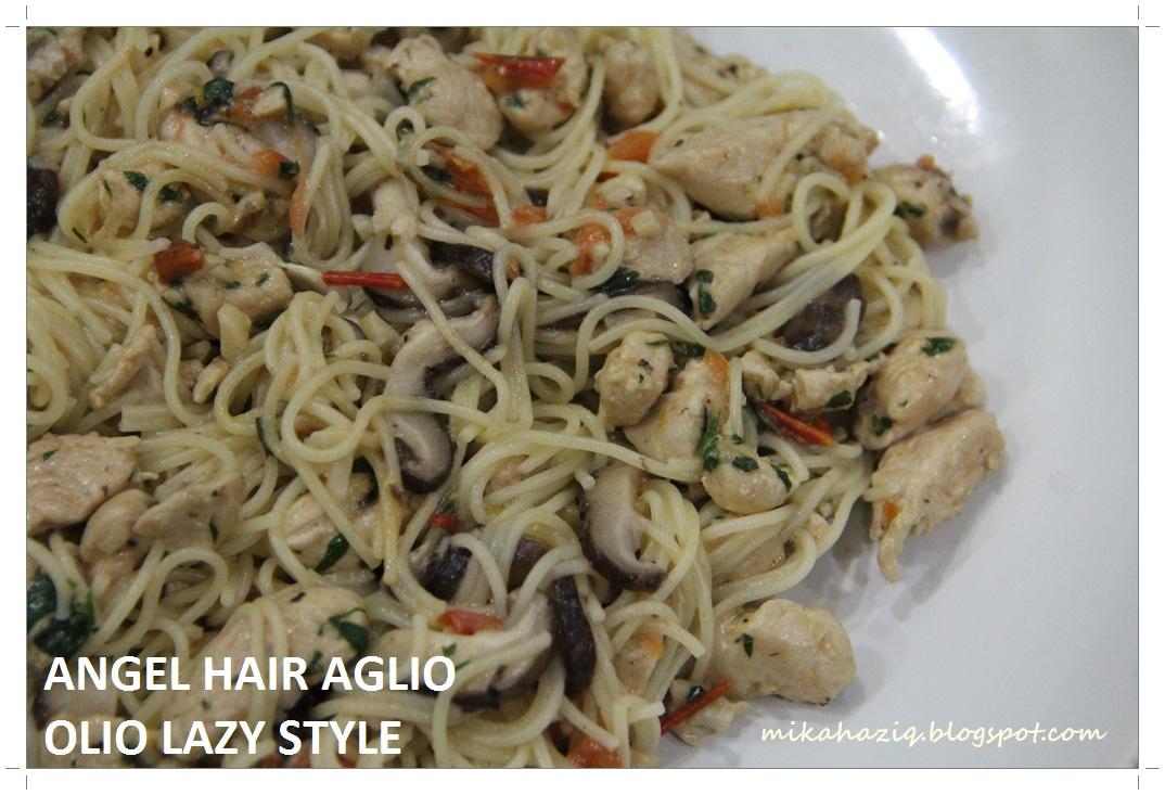 mikahaziq resepi pasta goreng mudah aglio olio lazy style Resepi Pasta Angel Hair Enak dan Mudah