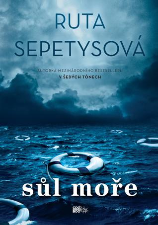 Ruta Sepetys ~ Sůl moře