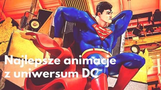 Komiks, Bajki, Animacje, najlepsze animacje DC, DC comic, jaka bajke obejrzeć, bajki o superbohaterach, animacje o superbohaterach, batman, superman, wonder woman, liga sprawiedliwych, supergirl, flash, zielona latarnia, hal jordan, clark cent, gotham, kultura, popkultura,