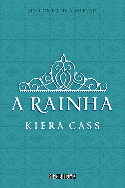 A rainha Um conto de A Seleção Kiera Cass