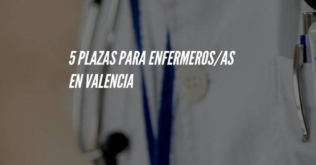 5 plazas de enfermería en Valencia. Concurso-oposición