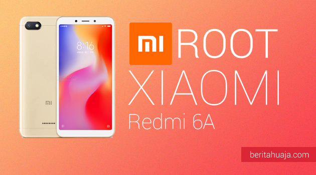 How to Root Xiaomi Redmi 6A And Install TWRP Recovery