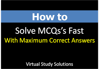 How To Solve MCQs Fast With Maximum Correct Answers