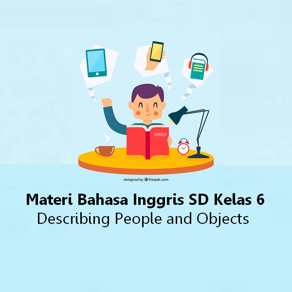 Materi Bahasa Inggris Tentang Describing People And Object