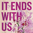 It Ends with Us: A Short Note to Colleen Hoover
