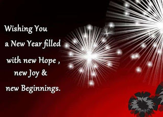 Wishing you a New year filled with new hope, new joy & new beginnings.