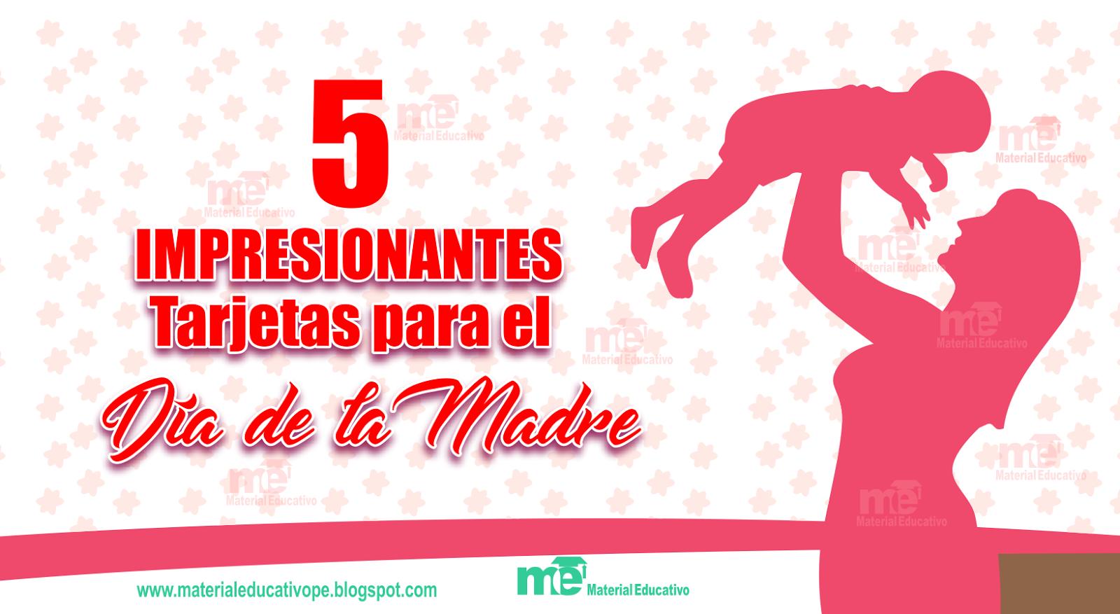 5 IMPRESIONANTES Tarjetas para el DIA de la MADRE ~ Material Educativo