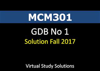 MCM301 GDB No 1 Solution Fall 2017