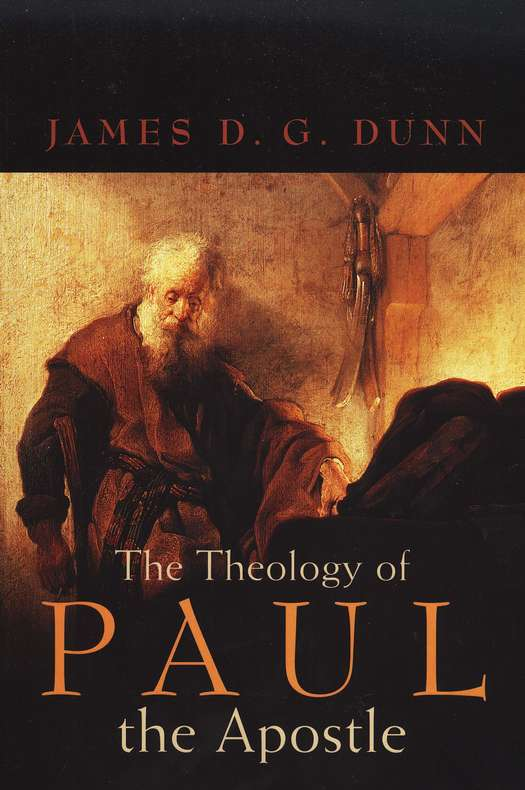 James D.G. Dunn-The Theology Of Paul The Apostle-