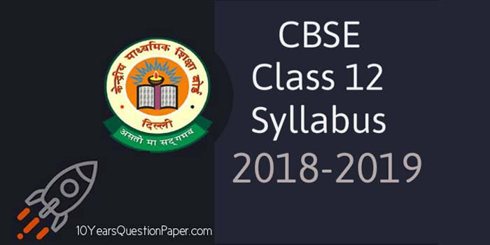 CBSE class 12th Syllabus 2018-2019 for all the subject