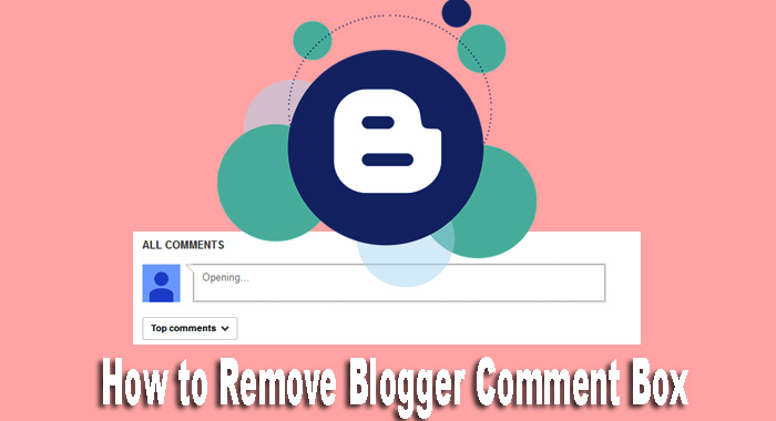 Blogger Comment Box Ko Remove Ya Disable Kaise Kare