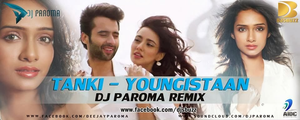 Tanki – Youngistaan By DJ Paroma Remix (UT)