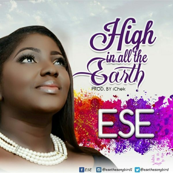 Music: High In All The Earth -  Ese