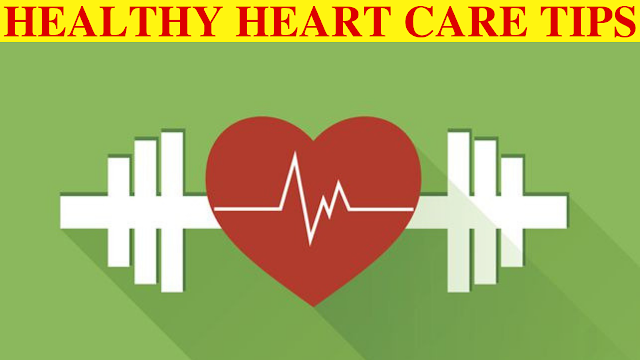 Heart Care tips 10 Ways to keep your Heart Healthy