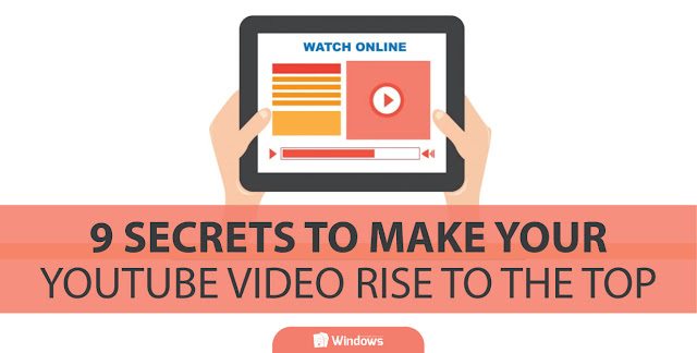 9 Secrets To Make Your YouTube Video Rise To The Top
