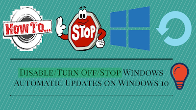 How to Disable/Turn Off Windows Automatic Updates on Windows 10
