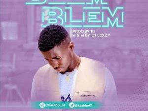 DOWNLOAD MP3: Kashboi - Blem Blem (Prod. Loxzy) | @Kashboi2