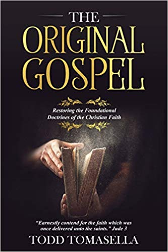 The Original Gospel: Restoring the Foundational Doctrines of the Christian Faith