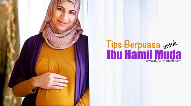 Tips Berpuasa Untuk Ibu Hamil Muda yang Aman Untuk Janin dan Ibu