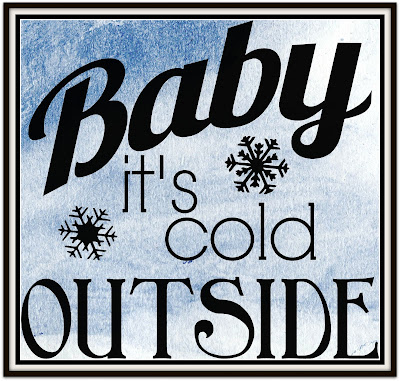Reflect : Baby It's Cold Outside