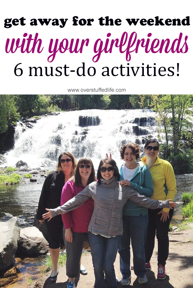 Girls' getaways are essential for mental health, right? While on your fun weekend with your girlfriends, don't forget to do these 6 things and make the most of your mini-vacation!