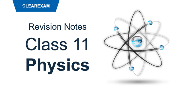 Class 11 Physics Revision Notes