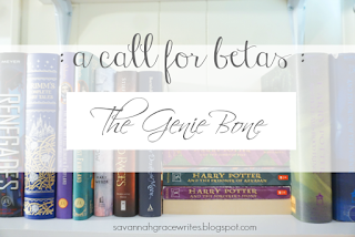 http://savannahgracewrites.blogspot.com/2018/06/a-call-for-betas-genie-bone.html
