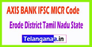 AXIS BANK IFSC MICR Code Erode District Tamil Nadu State
