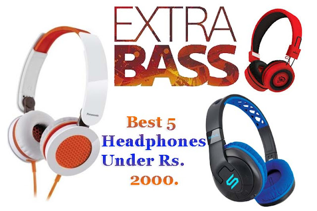 Best 5 Headphones Under Rs. 2000. India