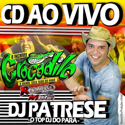 CD AO VIVO CROCODILO IPIXUNA 14-10-2016 (DJ PATRESE)