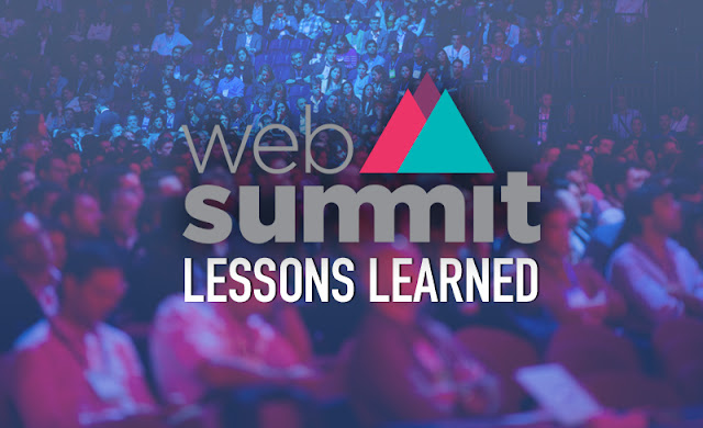 Web Summit 2016 Lessons Learned