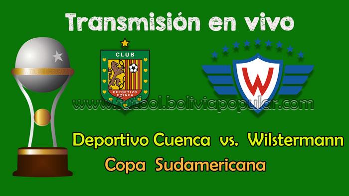 Deportivo Cuencia vs. Wilstermann -  En Vivo - Online - Copa Sudamericana