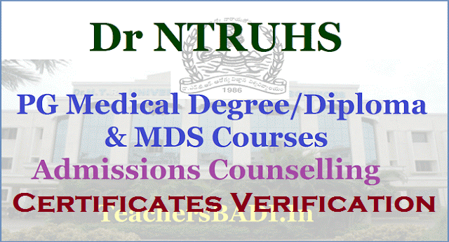 Dr NTRUHS Certificates Verification,PG Medical Degree/Diploma, MDS Courses Admissions 2017
