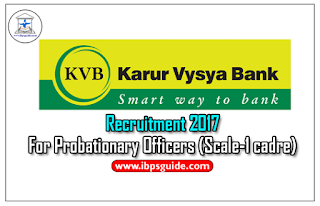 Karur Vysya Bank (KVB) Recruitment 2017 for Probationary Officers (Scale-1 cadre) – Check Here to Apply