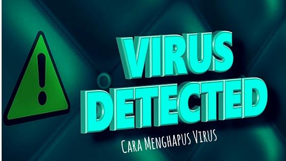 Cara Jitu Menghapus Malware Virus Laptop dan Komputer