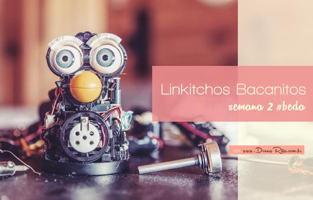 Linkitchos Bacanitos: Semana 2 #BEDA