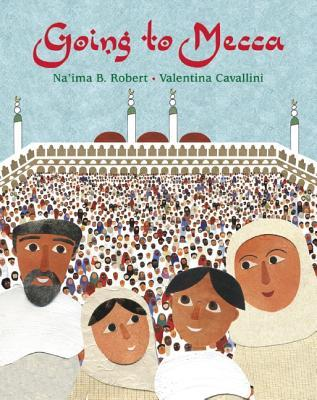 Going to Mecca by Na'ima B. Robert