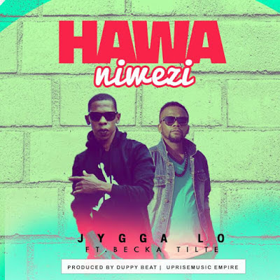 Jyyga lo Ft. Becka Tittle - Hawaniwezi